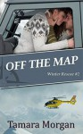 Off the Map (Winter Rescue Book 2) - Tamara Morgan