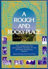 Rough and Rocky Place: The Landscape and Settlement History of the Methana Peninsula, Greece - Christopher Mee, Christopher Mee
