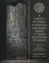 A Corpus of Early Medieval Inscribed Stones and Stone Sculpture in Wales Volume One: South-East Wales and the English Border - Mark Redknap, Mark Redknap
