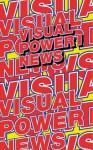 Visual Power I: News - Bis Press, Geert Lovink