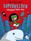 Superhelden schwimmen immer oben (Superhelden, #3) - Alice Pantermüller, Ulf K.