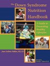 The Down Syndrome Nutrition Handbook: A Guide to Promoting Healthy Lifestyles - Joan E. Guthrie Medlen