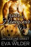 A Taste of Honeybear Wine (BBW Bear Shifter Standalone Romance Novel) (Bearfield Book 2) - Jacqueline Sweet, Eva Wilder