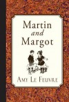 Martin and Margot - Amy Le Feuvre