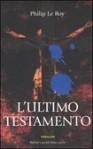 L'ultimo testamento - Philip Le Roy, Christian Pastore