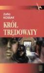Krol tredowaty - Zofia Kossak-Szczucka