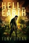 Hell on Earth - Tony Urban