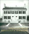 Kentucky and Tennessee (Architecture of the Old South Series) - Mills Lane, James A. Hoobler, William B. Scott, Gene Carpenter, Van Jones Martin