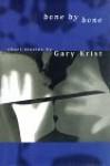 Bone By Bone - Gary Krist