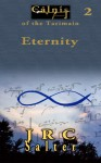 Eternity (The Calnis Chronicles of the Tarimain 2) - J.R.C. Salter