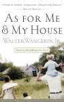 As for Me and My House: Crafting Your Marriage to Last - Walter Wangerin Jr.