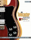 Telecaster Guitar Book: A Complete History of Fender Telecaster Guitars - Tony Bacon