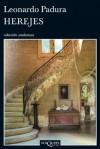 Herejes (Spanish Edition) - Leonardo Padura Fuentes