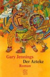 Der Azteke. (Broschiert) - Gary Jennings