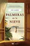 Palmeras en la nieve (Spanish Edition) - Luz Gabás