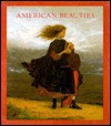 American Beauties: Women in Art and Literature : Paintings, Sculptures, Drawings, Photographs, and Other Works of Art from the National Museum of Am - Charles Sullivan