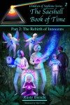 The Saeshell Book of Time, Part 2: Rebirth of Innocents - Rusty A. Biesele, Matt Curtis