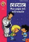 Cédric : Mon papa est astronaute (Bibliothèque rose) - Raoul Cauvin, Laudec, Claude Carré, Laudec, Claude Carré