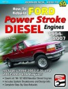 How to Rebuild Ford Power Stroke Diesel Engines 1994-2007 (Workbench How-to) - Bob McDonald