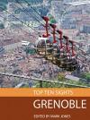 Top Ten Sights: Grenoble - Mark Jones