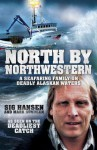 Deadliest Waters: A Story of Survival on Alaskan Seas - Sig Hansen, Mark Sundeen