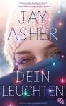 Dein Leuchten - Jay Asher, Karen Gerwig