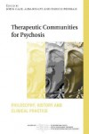 Therapeutic Communities for Psychosis: Philosophy, History and Clinical Practice - John Gale, Alba Realpe, Enrico Pedriali