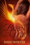 Burn for Me: Second Edition (The Assembly Book 1) - Nikki Winter