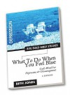 What to Do When You Feel Blue: God's Word for Depression and Discouragement - Beth Jones