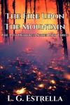 The Fire Upon the Mountain - L.G. Estrella