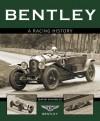Bentley: A Racing History - David Venables