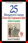 25 Management Lessons From The Customer's Side Of The Counter - James H. Donnelly Jr.