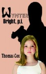Wynter Bright, P.I - Thomas Cox