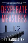 Desperate Measures: A Mystery (Gabriel Ash) - Jo Bannister