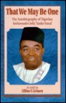 That We May Be One: The Autobiography of Nigerian Ambassador Jolly Tanko Yusuf - Lillian Grissen, Lillian V. Grissen
