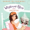 Dream On: Whatever After, Book 4 - Sarah Mlynowski, Emily Eiden