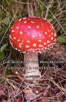 The Book of the Mushroom - Growing & Harvesting - A. Defries