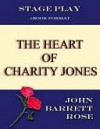 The Heart Of Charity Jones - John Barrett Rose