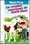Las Extranas Vacaciones De Davie Shaw/the Runaway Summer of Davis Shaw (Textbook Binding) - Mario Puzo, Riera Rojas, Carlos Casas