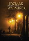 Lidzbark Warmiński. Opowieść o mieście - Zbigniew Mikołejko, Małgorzata Jackiewicz-Garniec, Radosław Niemczynowicz