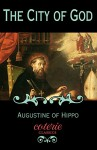 The City of God (Coterie Classics with Free Audiobook) - Saint Augustine Hippo, Marcus Dods