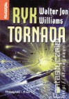 Ryk tornada - Walter Jon Williams