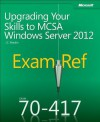 Exam Ref 70-417: Upgrading Your Skills to MCSA Windows Server 2012 - J.C. MacKin
