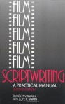 Film Scriptwriting: A Practical Manual, Second Edition - Dwight V. Swain, Joye R. Swain