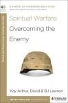 Spiritual Warfare: Overcoming the Enemy - Kay Arthur, B.J. Lawson, David Lawson