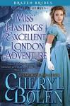 Miss Hastings' Excellent London Adventure (Brazen Brides Book 4) - Cheryl Bolen