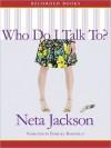 Who Do I Talk To? - Neta Jackson, Barbara Rosenblat