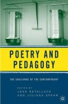 Poetry and Pedagogy: The Challenge of the Contemporary - Joan Retallack, Juliana Spahr