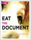 Eat the Document - Dana Spiotta, Rachael Warren