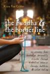 Buddha & the Borderline - Kiera Van Gelder